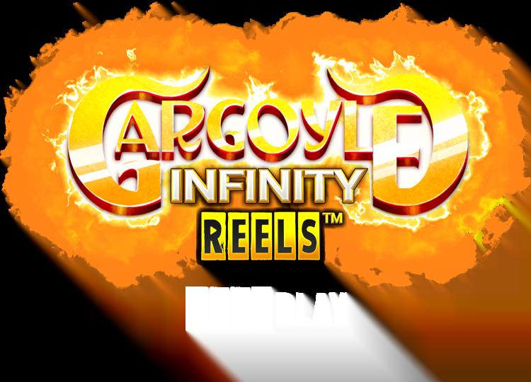 Gargoyle Infinity Reels™